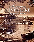img - for SAVORING SILVER LAKE: Recipes & Reveries book / textbook / text book