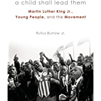 A Child Shall Lead Them PB: Martin Luther King Jr., Young People, and the Movement