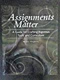 Assignments Matter: A Guide for Crafting Rigorous Tasks and Curriculum
