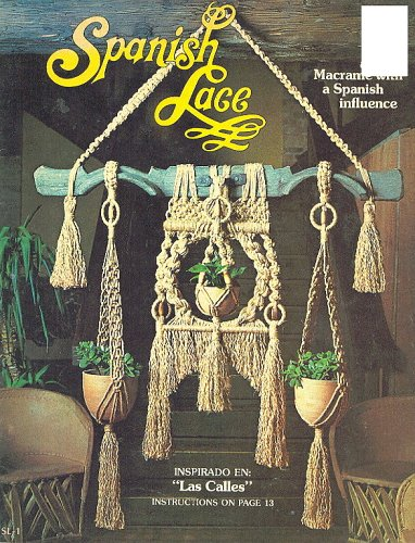 Spanish Lace: Macrame with a Spanish Influence