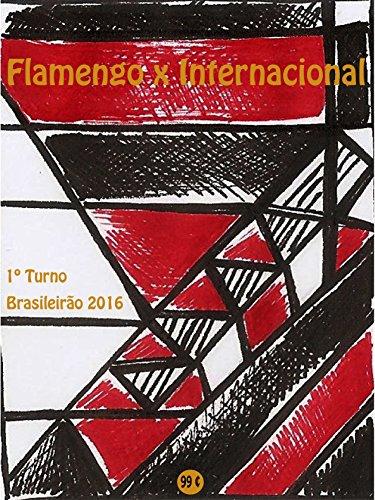 fan products of Flamengo x Internacional: Brasileirão 2016/1º Turno (Campanha do Clube de Regatas do Flamengo no Campeonato Brasileiro 2016 Série A Livro 12) (Portuguese Edition)