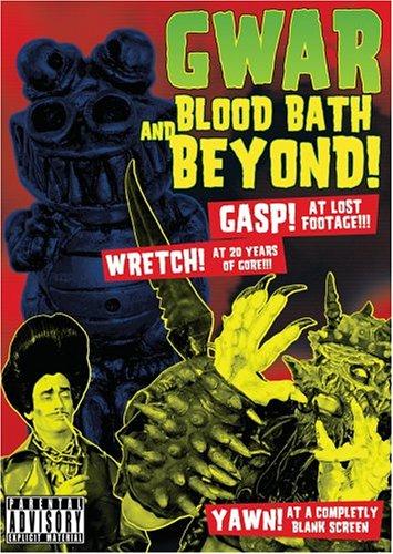 GWAR: Blood-Bath and Beyond