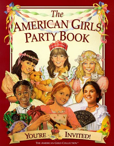 The American Girls Party Book: You're Invited! (American Girl Collection)