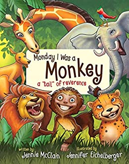 Monday I was a Monkey - Kindle edition by Jennie McClain, Jennifer