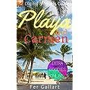 Playa del Carmen: Digital Nomads Guides (Latin America Book 4)