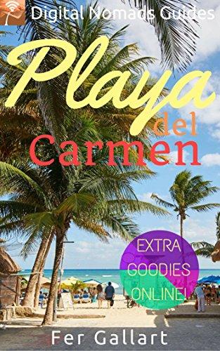 Download for free Playa del Carmen: Digital Nomads Guides