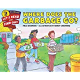 Where Does the Garbage Go? (Let's-Read-and-Find-Out Science 2)