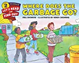img - for Where Does the Garbage Go? (Let's-Read-and-Find-Out Science 2) book / textbook / text book
