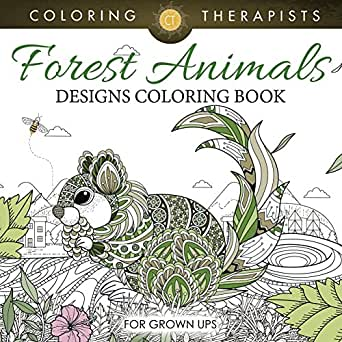 Forest Animals Designs Coloring Book For Grown Ups Forest Animals And Art Book Series