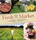Fresh from the Market, Laurent Tourondel, 0470402423