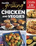 Char-Broil's Grilling Chicken and Veggies, Editors of Creative Homeowner, 1580115454