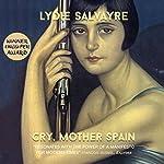 Cry, Mother Spain | Lydie Salvayre,Ben Faccini - translator