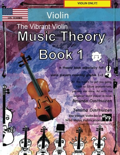 Grade 2 Violin - The Vibrant Violin Music Theory Book 1 - US Terms: A music theory book especially for violin players with easy to follow explanations, puzzles, and more! All you need to know for violin Grades 1-2.