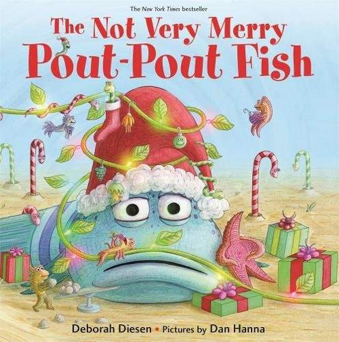 The Not Very Merry Pout-Pout Fish (A Pout-Pout Fish Adventure)