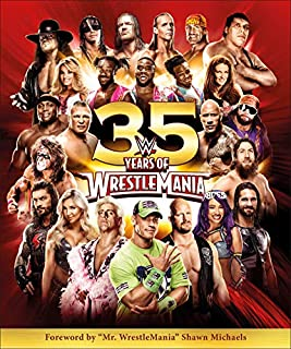 Book Cover: WWE 35 Years of Wrestlemania