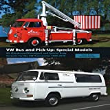 VW Bus and Pick-Up - Special Models, David Eccles and Michael Steinke, 1847972764