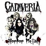 Horror Metal (ltd. ed. digipak reissue) by Cadaveria (2013-10-08)
