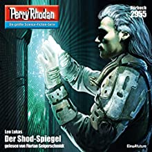 Der Shod-Spiegel (Perry Rhodan 2955) Hörbuch von Leo Lukas Gesprochen von: Florian Seigerschmidt
