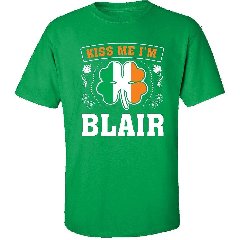 Kiss Me Im Blair And Irish St Patricks Day Gift - Adult Shirt