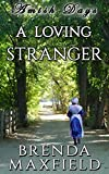 Amish Days: A Loving Stranger: An Amish Romance Short Story (Hollybrook Amish Romance)