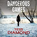 Dangerous Games Audiobook by Tess Diamond Narrated by Madeleine Maby