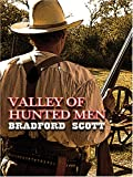 Valley of Hunted Men, Bradford Scott, 1597224480