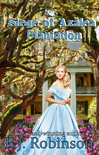 - Siege of Azalea Plantation (Azalea Plantation Series Book 1)