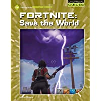 Fortnite: Save the World (21st Century Skills Innovation Library: Unofficial Guides Junior)