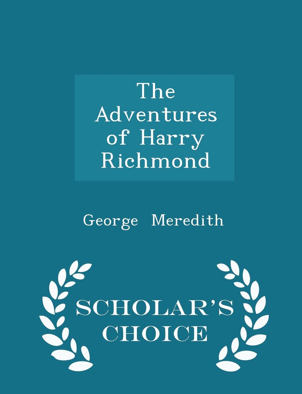 The Adventures of Harry Richmond - Scholar's Choice Edition pdf