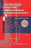 Formeln und Aufgaben zur Technischen Mechanik 2: Elastostatik, Hydrostatik (Springer-Lehrbuch)