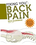 Fixing You: Back Pain 2nd edition: Self-Treatment for Back Pain, Sciatica, Bulging and Herniated Discs, Stenosis…