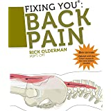 Fixing You: Back Pain 2nd edition: Self-Treatment for Back Pain, Sciatica, Bulging and Herniated Discs, Stenosis, Degenerativ