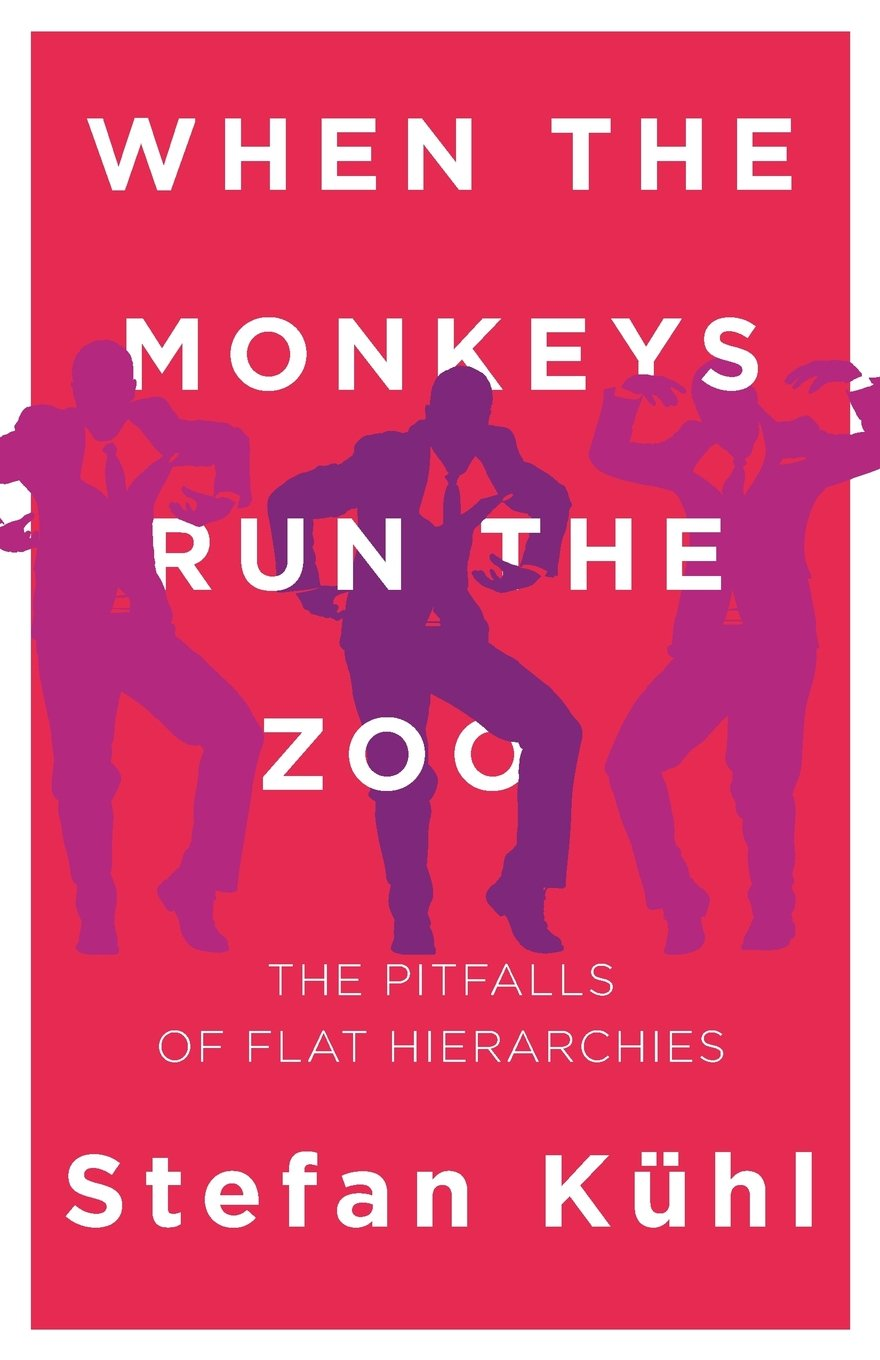 When the Monkeys Run the Zoo: The Pitfalls of Flat Hierarchies