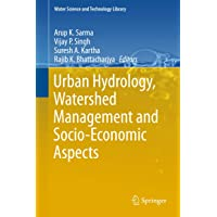 Urban Hydrology, Watershed Management and Socio-Economic Aspects (Water Science and Technology Library)