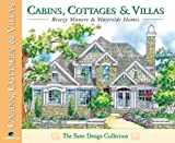 Cabins, Cottages and Villas, Sater Design Collection Staff and Dan Sater, 1881955737