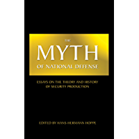 The Myth of National Defense: Essays on the Theory and History of Security Production (English Edition)