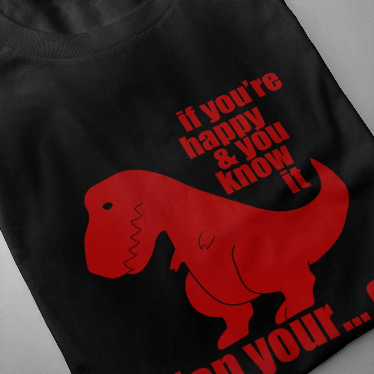 Marsherun Mens T Rex If Youre Happy /& You Know It Casual Short Sleeve Tee