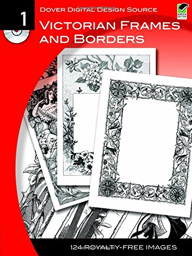 Dover Digital Design Source #1: Victorian Frames and Borders (Dover Electronic Clip Art)