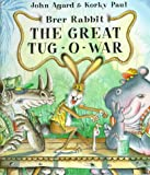 Brer Rabbit and the Great Tug-O-War, John Agard and Korky Paul, 0764150774