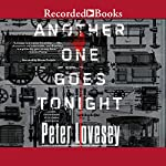 Another One Goes Tonight: Peter Diamond, Book 16 | Peter Lovesey
