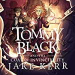 Tommy Black and the Coat of Invincibility | Jake Kerr