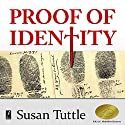 Proof of Identity Audiobook by Susan Tuttle Narrated by Jan Kennedy