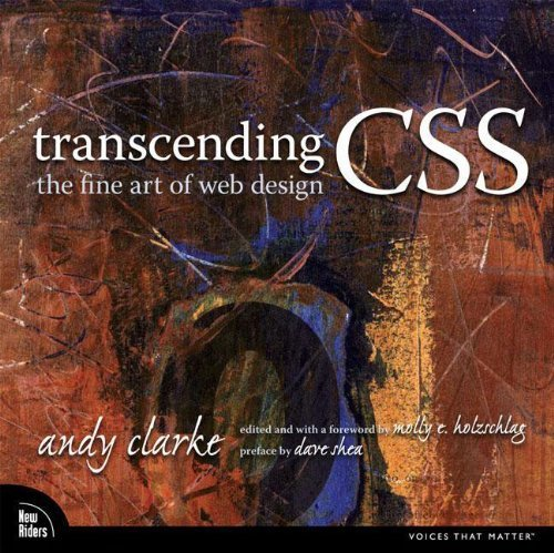 Transcending CSS: The Fine Art of Web Design 1st edition by Andy Clarke, Molly E. Holzschlag (2006) Taschenbuch