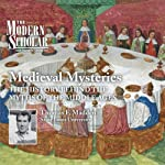 The Modern Scholar: Medieval Mysteries: The History Behind the Myths of the Middle Ages | Thomas F. Madden