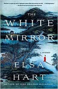 The White Mirror A Mystery Li Du Novels Elsa Hart