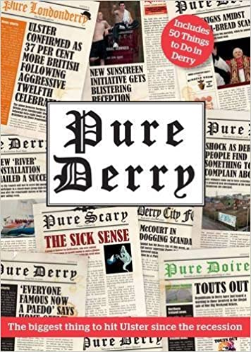 Book Pure Derry by The biggest thing to hit Ulster since the recession (28-Oct-2013)
