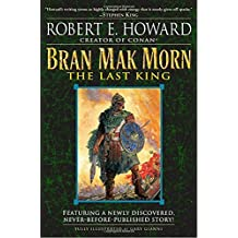Bran Mak Morn: The Last King