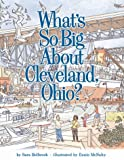 What's So Big about Cleveland, Ohio?, Sara Holbrook, 1886228027