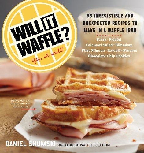 Will It Waffle?: 53 Irresistible and Unexpected Recipes to Make in a Waffle Iron (Will It...?) by [Shumski, Daniel]