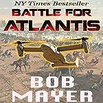 Atlantis: Battle for Atlantis (Book 6) | Bob Mayer,Robert Doherty